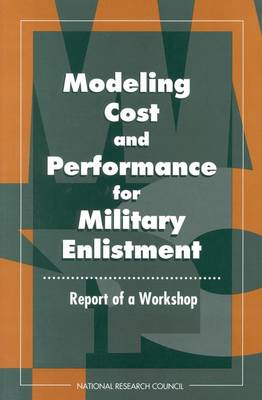 Modeling Cost and Performance for Military Enlistment: Report of a Workshop