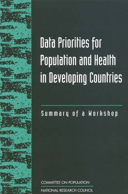Data Priorities for Population and Health in Developing Countries: Summary of a Workshop