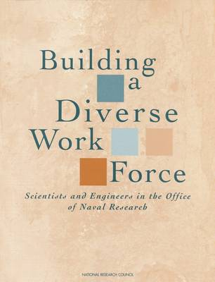 Building a Diverse Work Force: Scientists and Engineers in the Office of Naval Research
