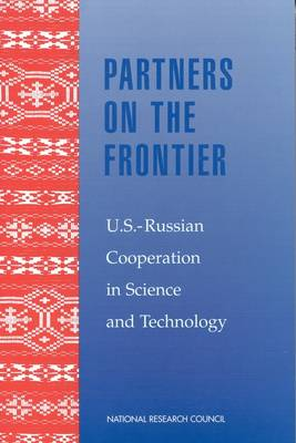 Partners on the Frontier: The Future of U.S.-Russian Cooperation in Science and Technology