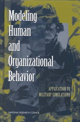 Modeling Human and Organizational Behavior: Application to Military Simulations