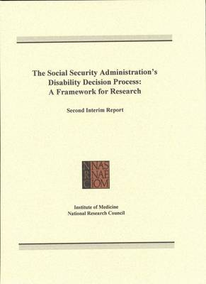 The Social Security Administration's Disability Decision Process: A Framework for Research, Second Interim Report