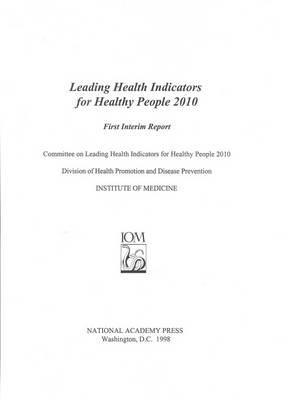 Leading Health Indicators for Healthy People 2010: First Interim Report