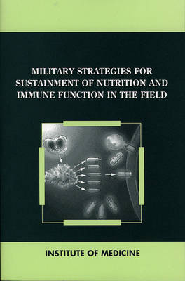 Military Strategies for Sustainment of Nutrition and Immune Function in the Field