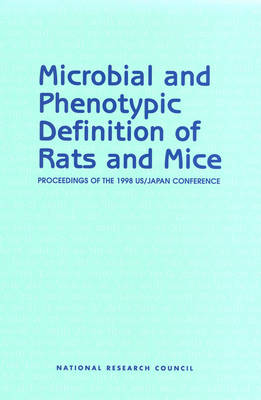 Microbial and Phenotypic Definition of Rats and Mice: Proceedings of the 1998 US/Japan Conference