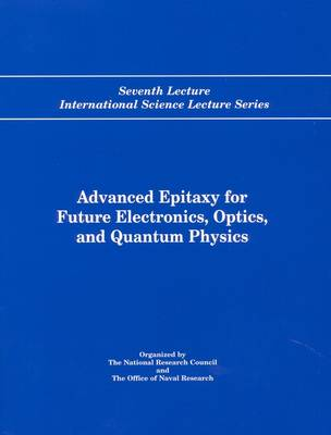 Advanced Epitaxy for Future Electronics, Optics, and Quantum Physics: Seventh Lecture International Science Lecture Series