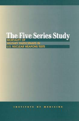 The Five Series Study: Mortality of Military Participants in U.S. Nuclear Weapons Tests
