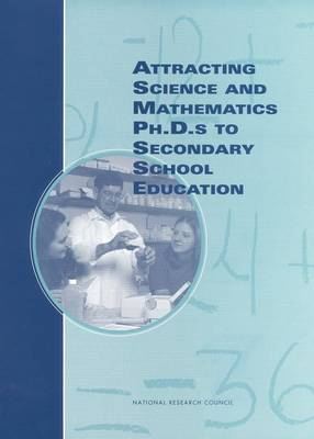 Attracting Science and Mathematics Ph.D.S to Secondary School Education