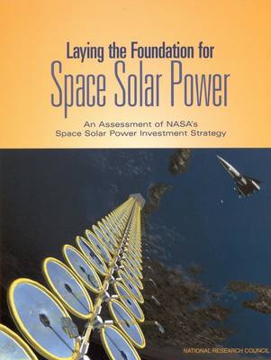Laying the Foundation for Space Solar Power: An Assessment of NASA's Space Solar Power Investment Strategy
