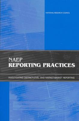 NAEP Reporting Practices: Investigating District-Level and Market-Basket Reporting