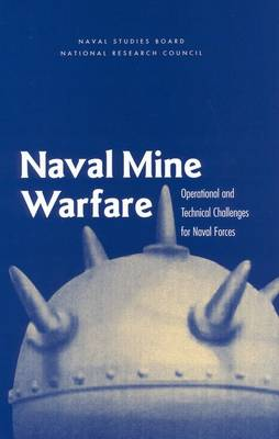 Naval Mine Warfare: Operational and Technical Challenges for Naval Forces