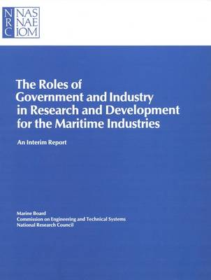 The Roles of Government and Industry in Research and Development for the Maritime Industries: An Interim Report