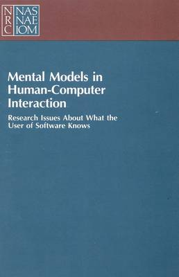 Mental Models in Human-Computer Interaction: Research Issues About What the User of Software Knows