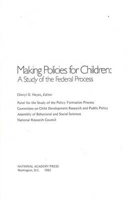 Making Policies for Children: A Study of the Federal Process