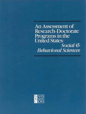 An Assessment of Research-Doctorate Programs in the United States: Social and Behavioral Sciences