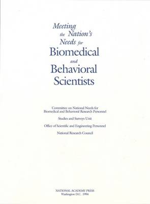 Meeting the Nation's Needs for Biomedical and Behavioral Scientists: Summary of the 1993 Public Hearings