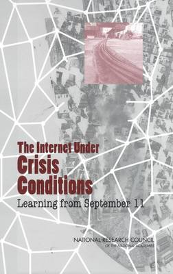 The Internet Under Crisis Conditions: Learning from September 11