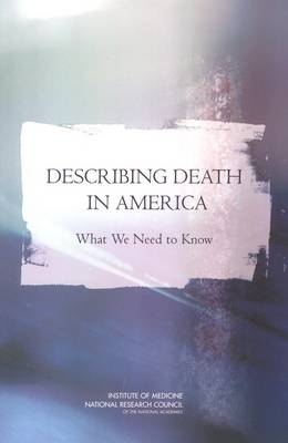Describing Death in America: What We Need to Know: Executive Summary