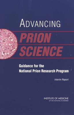 Advancing Prion Science: Guidance for the National Prion Research Program, Interim Report