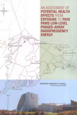 An Assessment of Potential Health Effects from Exposure to PAVE PAWS Low-Level Phased-Array Radiofrequency Energy