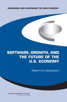 Software, Growth, and the Future of the U.S Economy: Report of a Symposium