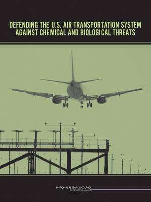 Defending the U.S. Air Transportation System Against Chemical and Biological Threats