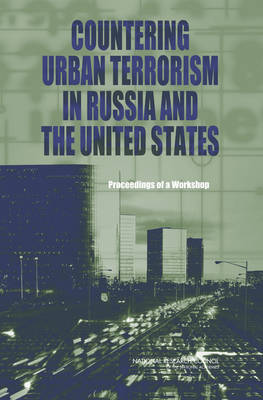 Countering Urban Terrorism in Russia and the United States: Proceedings of a Workshop