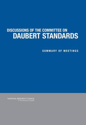 Discussion of the Committee on Daubert Standards: Summary of Meetings