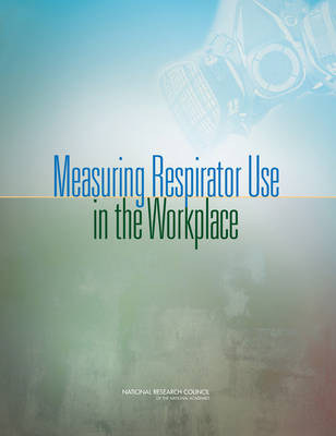 Measuring Respirator Use in the Workplace