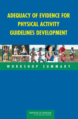 Adequacy of Evidence for Physical Activity Guidelines Development: Workshop Summary