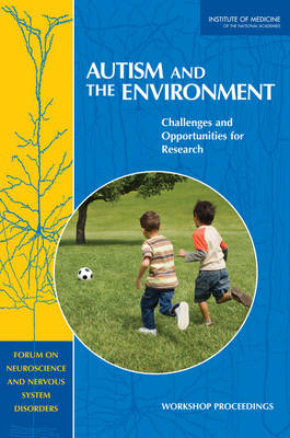 Autism and the Environment: Challenges and Opportunities for Research: Workshop Proceedings