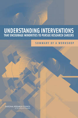 Understanding Interventions That Encourage Minorities to Pursue Research Careers: Summary of a Workshop