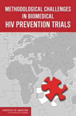 Methodological Challenges in Biomedical HIV Prevention Trials