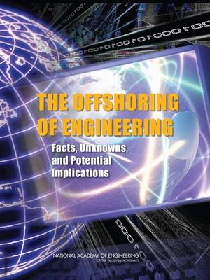The Offshoring of Engineering: Facts, Unknowns, and Potential Implications