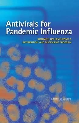 Antivirals for Pandemic Influenza: Guidance on Developing a Distribution and Dispensing Program