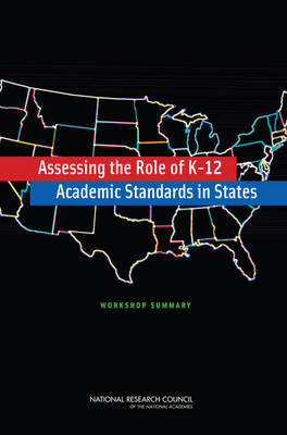 Assessing the Role of K-12 Academic Standards in States: Workshop Summary