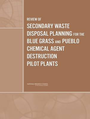 Review of Secondary Waste Disposal Planning for the Blue Grass and Pueblo Chemical Agent Destruction Pilot Plants