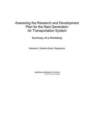 Assessing the Research and Development Plan for the Next Generation Air Transportation System: Summary of a Workshop