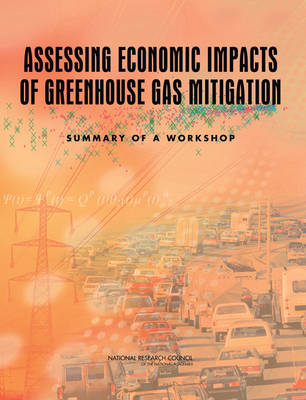 Assessing Economic Impacts of Greenhouse Gas Mitigation: Summary of a Workshop