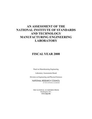 An Assessment of the National Institute of Standards and Technology Manufacturing Engineering Laboratory: Fiscal Year 2008