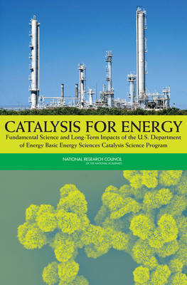Catalysis for Energy: Fundamental Science and Long-Term Impacts of the U.S. Department of Energy Basic Energy Sciences Catalysis Science Program