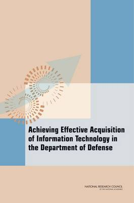 Achieving Effective Acquisition of Information Technology in the Department of Defense
