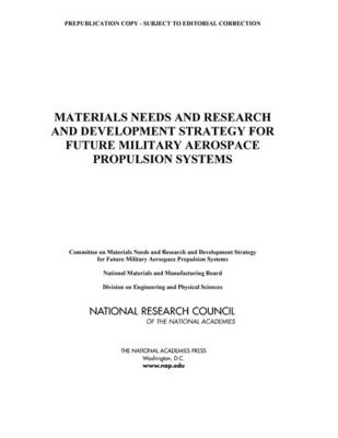 Materials Needs and R&D Strategy for Future Military Aerospace Propulsion Systems