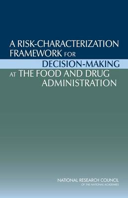 A Risk-Characterization Framework for Decision-Making at the Food and Drug Administration