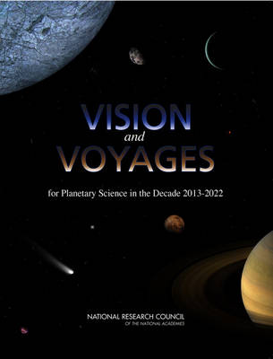 Vision and Voyages for Planetary Science in the Decade 2013-2022