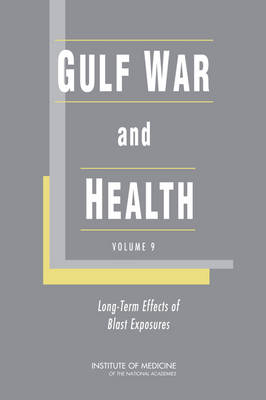 Gulf War and Health: Long-Term Effects of Blast Exposures: Volume 9: Gulf War and Health