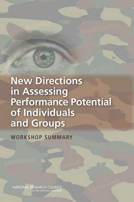 New Directions in Assessing Performance Potential of Individuals and Groups: Workshop Summary
