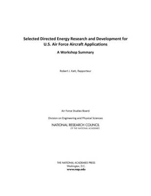 Selected Directed Energy Research and Development for U.S. Air Force Aircraft Applications: A Workshop Summary