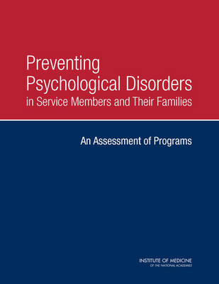 Preventing Psychological Disorders in Service Members and Their Families: An Assessment of Programs