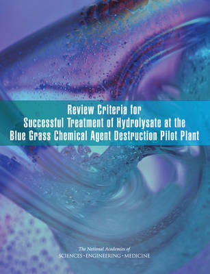 Review Criteria for Successful Treatment of Hydrolysate at the Blue Grass Chemical Agent Destruction Pilot Plant